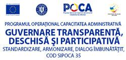 Guvernare transparentă, deschisă și participativă – standardizare, armonizare, dialog îmbunătățit- cod SIPOCA 35